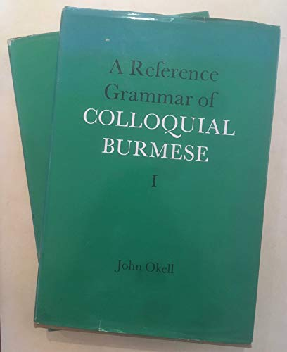 9780197135587: A Reference Grammar of Colloquial Burmese. Parts I & II. TWO VOLUMES (School of Oriental & African Studies)