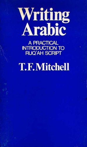 9780197135662: Writing Arabic: A Practical Introduction to the Ruq'ah Script