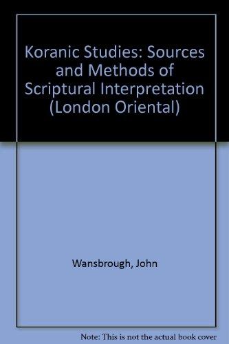 9780197135884: Quranic Studies: Sources and Methods of Scriptural Interpretation (London Oriental)