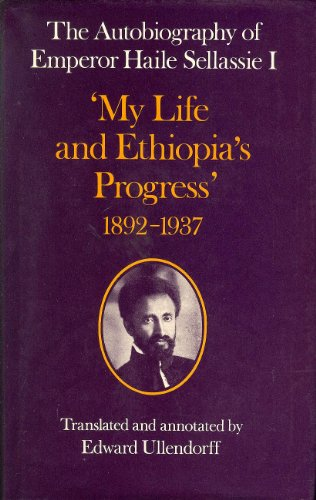 9780197135891: The Autobiography of Emperor Haile Sellassie I: My Life and Ethiopia
