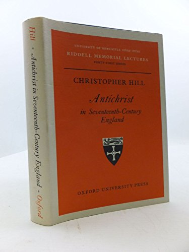 Antichrist in Seventeenth-Century England.: HILL, Christopher.