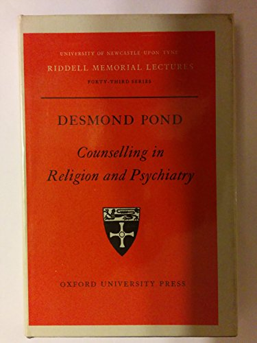 Counselling in Religion and Psychiatry (Riddell Memorial: Desmond Pond