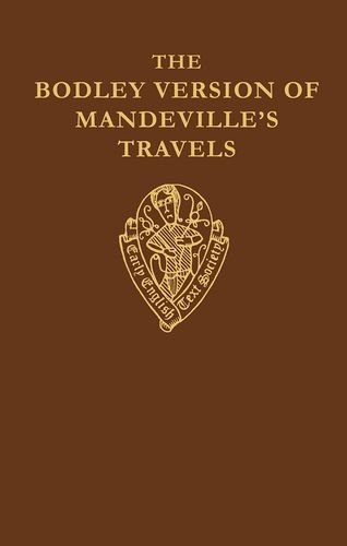 The Bodley Version of Mandeville's Travels (Early: M C Seymour