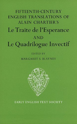 9780197222720: The Fifteenth Century Translations of Alain Chartier's Le Traite de l'Esperance and Le Quadrilogue Invectif vol I text (Early English Text Society Original Series)