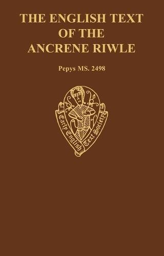 9780197222768: The English Text of the Ancrene Riwle Magdalene College Cambridge MS. Pepys 2498 (Early English Text Society Original Series)