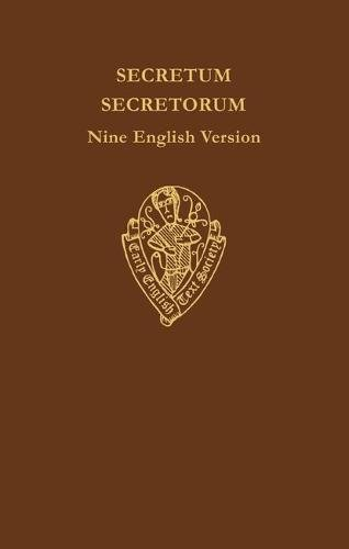Secretum Secretorum: Nine English Versions. Vol I: Text [all published].