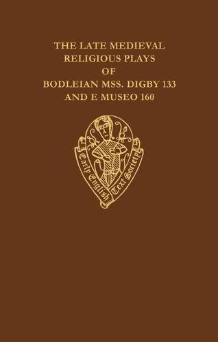 The Late Medieval Religious Plays of Bodleian: Baker, Donald C.;