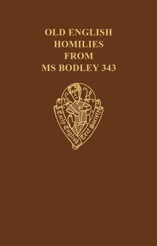 OLD ENGLISH HOMILIES FROM MS BODLEY 343