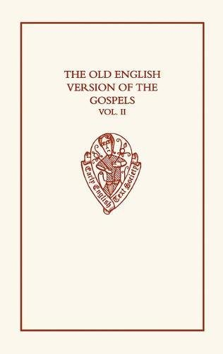 9780197223130: The Old English Version of the Gospels: Volume II: Notes and Glossary (Early English Text Society Original Series (314))