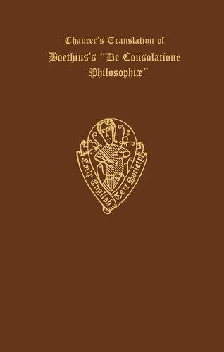 9780197225035: Chaucer's Translation of Boethius's De Consolatione Philosophiae (Early English Text Society Extra Series)