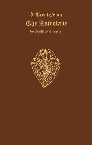 9780197225813: Geoffrey Chaucer: A Treatise on the Astrolabe: Addressed to His Son Lowys (Early English Text Society Extra Series)