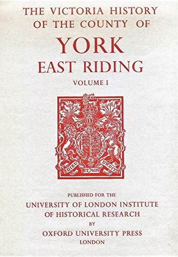 9780197227374: A History of Yorkshire East Riding, Volume I: The City of Kingston upon Hull: East Riding Vol 1 (Victoria County History)