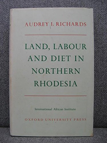 9780197241394: Land, Labour and Diet in Northern Rhodesia: Economic Study of the Bemba Tribe (International African Institute)
