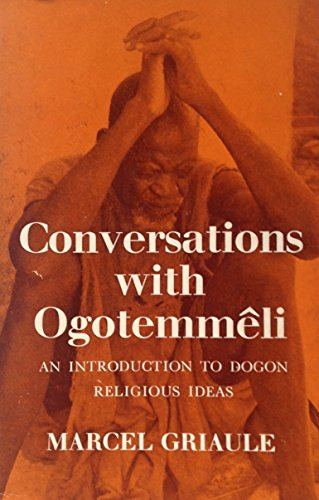9780197241592: Conversations with Ogotemmeli: An Introduction to Dogon Religious Ideas (International African Institute)