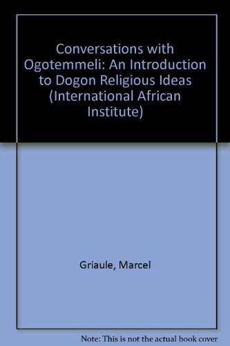 9780197241592: Conversations With Ogotemmeli: An Introduction to Dogon Religious Ideas