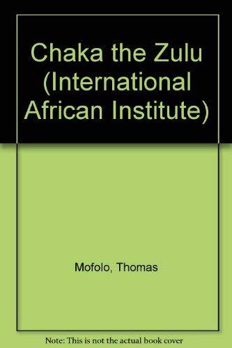 9780197241721: Chaka the Zulu (International African Institute)