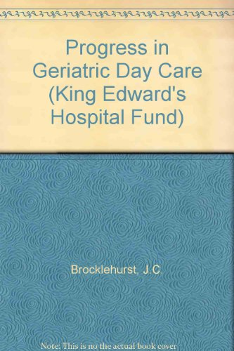 9780197246139: Progress in Geriatric Day Care (King Edward's Hospital Fund)