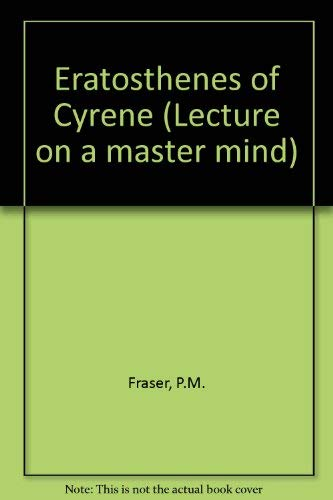 9780197256619: Eratosthenes of Cyrene (Lecture on a master mind, British Academy)