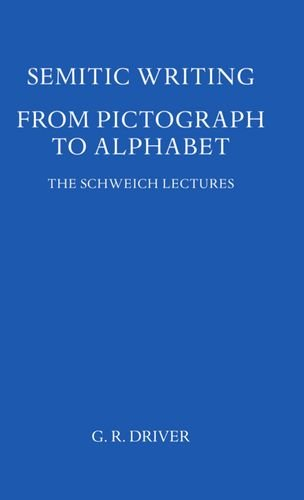 9780197259177: Semitic Writing: From Pictograph to Alphabet