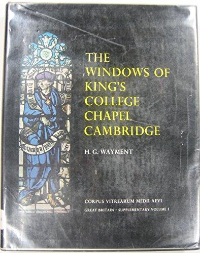 Corpus Vitrearum Medii Aevi: Windows of King's College Chapel, Cambridge: Description and ...