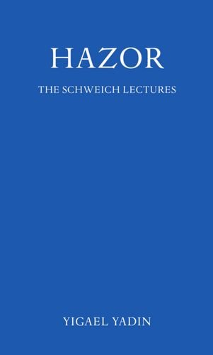 Hazor: With a Chapter on Israelite Megiddo The Schweich Lectures of the British Academy 1970: Yadin...