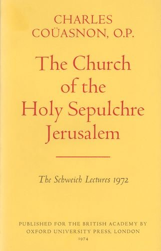 9780197259382: The Church of the Holy Sepulchre in Jerusalem [Schweich Lectures of the British Academy - 1972]