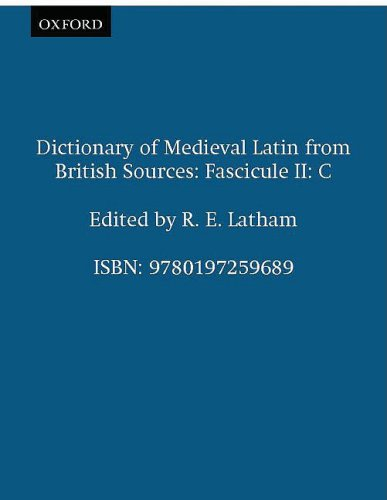 9780197259689: Dictionary of Medieval Latin from British Sources: Fascicule II: C