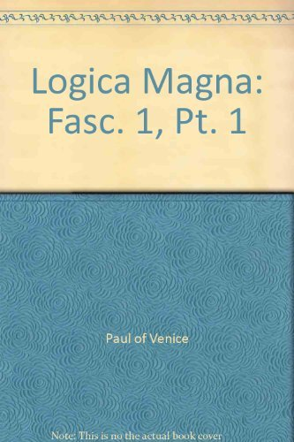Paul of Venice: Logica Magna, Part 1,: Paul of Venice]