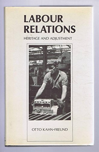 9780197259870: Labour Relations: Heritage and Adjustment