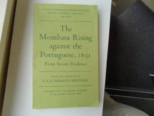 Mombasa Rising against the Portuguese (Fontes Historiae Africanae: Series Varia) (9780197259924) by G. S. P. Freeman-Grenville