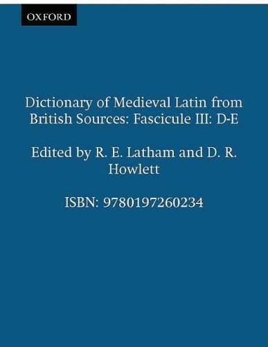 9780197260234: Dictionary of Medieval Latin from British Sources: Fascicule III: D-E (Medieval Latin Dictionary)