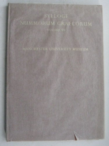 9780197260425: Sylloge Nummorum Graecorum: Manchester University Museum - The Raby and Guterbock Collections Vol 7 (Sylloge Numorum Graecorum)