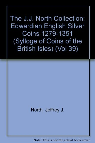 9780197260753: The J.J. North Collection: Edwardian Silver Coins, 1279-1351