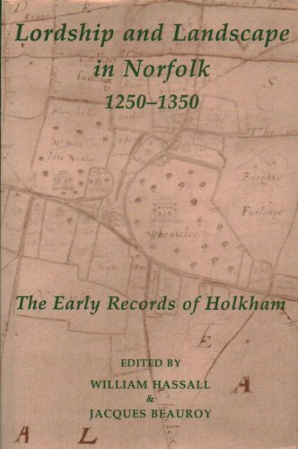 9780197260937: Lordship and Landscape in Norfolk, 1250-1350: The Early Records of Holkham (Records of Social and Economic History, New Series)