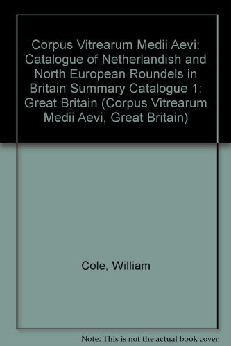 9780197261163: A Catalogue of Netherlandish and North European Roundels in Britain (Corpus Vitraearum Medii Aevi: Great Britain)