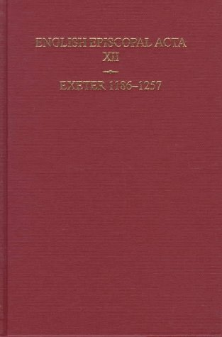 9780197261453: English Episcopal Acta vol 12: Exeter 1186-1257