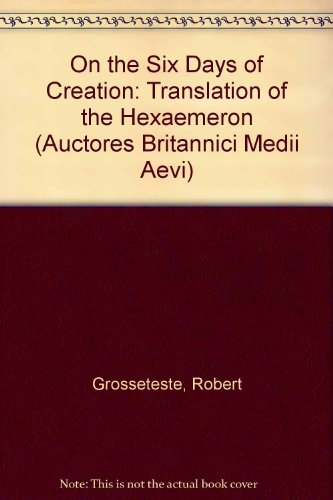 9780197261507: Robert Grosseteste: On the Six Days of Creation : A Translation of the Hexaemeron