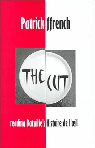 9780197262009: The Cut: Reading Bataille's Histoire de l'oeil (British Academy Postdoctoral Fellowship Monographs)