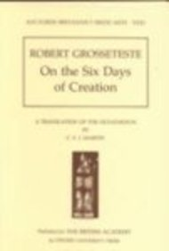 9780197262085: Robert Grosseteste: On the Six Days of Creation: A Translation of the Hexaëmeron (Auctores Britannici Medii Aevi)