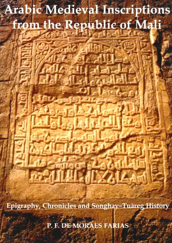 9780197262221: Arabic Medieval Inscriptions from the Republic of Mali: Epigraphy, Chronicles, and Songhay-Tuareg History (Fontes Historiae Africanae)