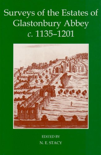 Surveys of the Estates of Glastonbury Abbey c.1135-1201 (Records of Social and Economic History, ...