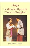 9780197262733: Huju: Traditional Opera in Modern Shanghai