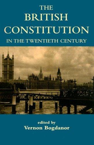 9780197263198: The British Constitution in the Twentieth Century (British Academy Centenary Monographs)