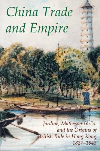 China Trade And Empire: Jardine, Matheson &: Alain Le Pichon