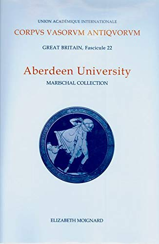 Corpus Vasorum Antiquorum, Great Britain Aberdeen University. Marischal Museum Collection.: ...
