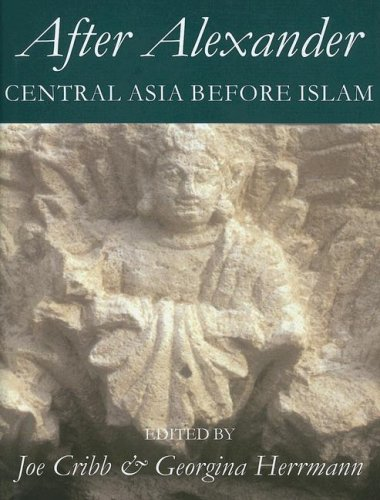 9780197263846: After Alexander: Central Asia before Islam (Proceedings of the British Academy)