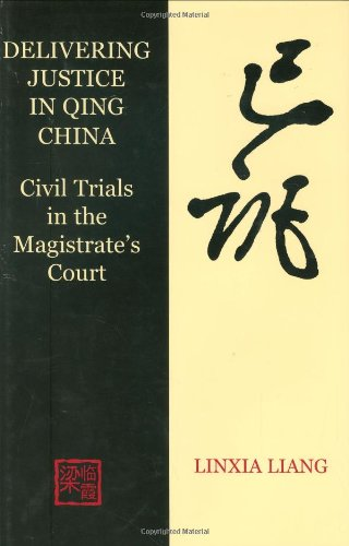 9780197263990: Delivering Justice in Qing China: Civil Trials in the Magistrate's Court (British Academy Postdoctoral Fellowship Monographs)