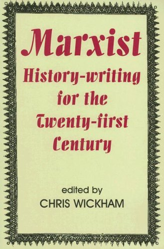 Marxist History-Writing for the Twenty-First Century