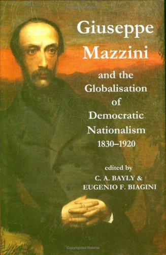 9780197264317: Giuseppe Mazzini and the Globalization of Democratic Nationalism, 1830-1920 (Proceedings of the British Academy)