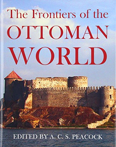 9780197264423: The Frontiers of the Ottoman World (British Academy)